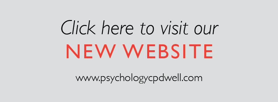 Click here to visit the new Psychology CPD WELL website.